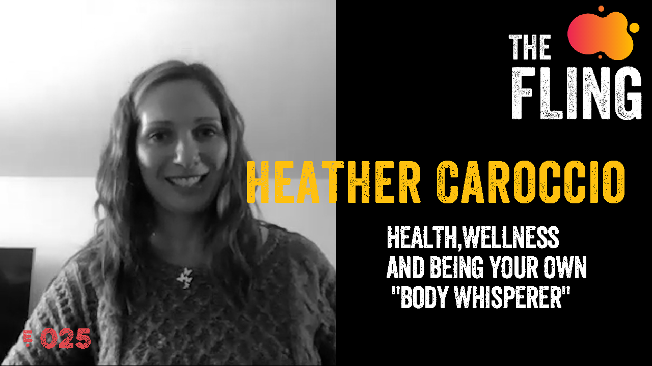 Heather Caroccio on Health, Wellness and Being Your Own Body Whisperer